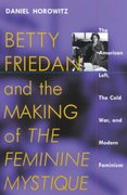 Betty Friedan and the Making of The Feminine Mystique 0 9781558492769 1558492763