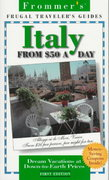 Frommer's Italy on Fifty Dollars a Day 0 9780028609164 0028609166