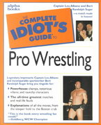 The Complete Idiot's Guide to Pro Wrestling 1st edition 9780028623955 0028623959