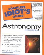 The Complete Idiot's Guide to Astronomy, 2E 2nd edition 9780028641980 0028641981