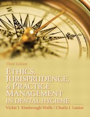 Ethics, Jurisprudence and Practice Management in Dental Hygiene 3rd edition 9780131394926 0131394924