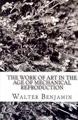 The Work of Art in the Age of Mechanical Reproduction 1st Edition 9781453722480 1453722483