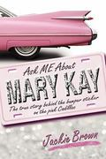 Ask Me about Mary Kay 1st Edition 9781609761653 1609761650