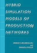 Hybrid Simulation Models of Production Networks 0 9781441933638 1441933638