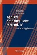 Applied Scanning Probe Methods IV 0 9783642065972 364206597X