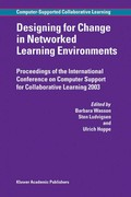 Designing for Change in Networked Learning Environments 0 9789048163212 9048163218