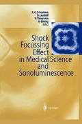Shock Focussing Effect in Medical Science and Sonoluminescence 0 9783642076367 364207636X