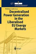 Decentralised Power Generation in the Liberalised EU Energy Markets 0 9783642072697 3642072690