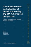 The Measurement and Valuation of Health Status Using EQ-5D - A European Perspective 0 9789048162611 9048162610