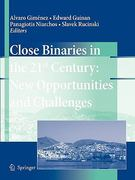 Close Binaries in the 21st Century 0 9789048172597 9048172594