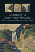 A Companion to Asian Art and Architecture 1st edition 9781405185370 1405185376