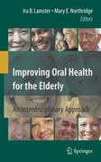 Improving Oral Health for the Elderly 0 9781441925565 1441925562