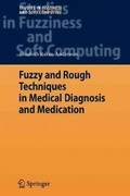 Fuzzy and Rough Techniques in Medical Diagnosis and Medication 0 9783642080609 364208060X