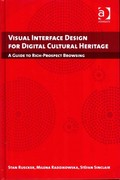 Visual Interface Design for Digital Cultural Heritage 1st Edition 9781317001218 1317001214