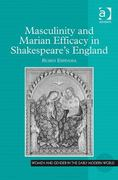 Masculinity and Marian Efficacy in Shakespeare's England 1st Edition 9781317099888 1317099885