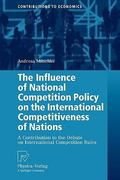 The Influence of National Competition Policy on the International Competitiveness of Nations 0 9783790825510 3790825514