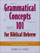 Grammatical Concepts 101 for Biblical Hebrew 0 9780801046940 0801046947
