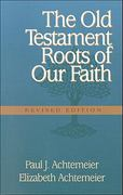 The Old Testament Roots of Our Faith 0 9780801045417 080104541X
