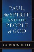 Paul, the Spirit, and the People of God 1st Edition 9780801046247 0801046246