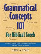 Grammatical Concepts 101 for Biblical Greek 0 9780801046933 0801046939