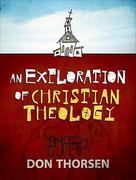 An Exploration of Christian Theology 1st Edition 9780801047862 0801047862
