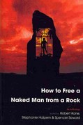 How to Free a Naked Man from a Rock 1st edition 9781597094238 1597094234