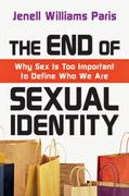 The End of Sexual Identity 1st Edition 9780830868506 083086850X