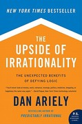 The Upside of Irrationality 1st Edition 9780061995040 0061995045