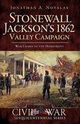 Stonewall Jackson's 1862 Valley Campaign 0 9781596297937 159629793X