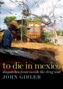 To Die in Mexico 1st Edition 9780872865174 0872865177