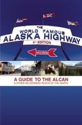 The World Famous Alaska Highway 4th edition 9781555917494 1555917496
