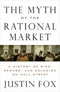 The Myth of the Rational Market 0 9780060598990 0060598999