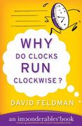 Why Do Clocks Run Clockwise? 0 9780060740924 0060740922