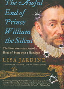 The Awful End of Prince William the Silent 1st Edition 9780060838362 0060838361