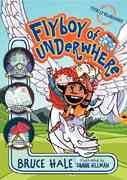 Flyboy of Underwhere 1st Edition 9780060851316 0060851317