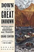 Down the Great Unknown 1st Edition 9780060955861 0060955864