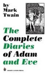 The Complete Diaries of Adam and Eve 0 9780982129852 0982129858