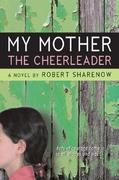 My Mother the Cheerleader 1st Edition 9780061148972 0061148970