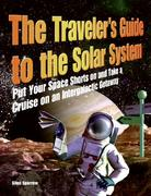 The Traveler's Guide to the Solar System 0 9780061198298 0061198293