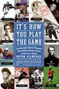 It's How You Play the Game 1st Edition 9780061745522 0061745529