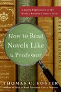 How to Read Novels Like a Professor 0 9780061340406 0061340405