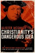 Christianity's Dangerous Idea 1st Edition 9780061436864 0061436860