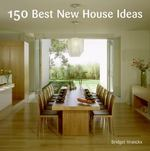 150 Best New House Ideas 0 9780061537929 0061537926