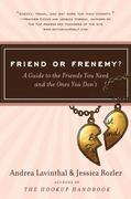 Friend or Frenemy? 0 9780061562037 0061562033