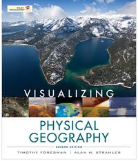 Visualizing Physical Geography 2nd Edition 9780470626153 0470626151