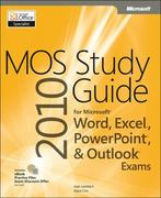MOS 2010 Study Guide for Microsoft Word, Excel, PowerPoint, and Outlook Exams 1st Edition 9780735648753 0735648751