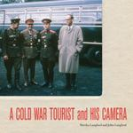 A Cold War Tourist and His Camera 0 9780773538214 0773538216