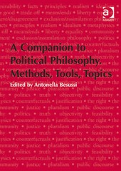 A Companion to Political Philosophy. Methods, Tools, Topics 1st Edition 9781317188681 1317188683