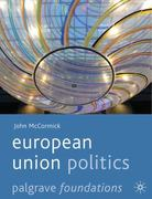 European Union Politics 1st Edition 9780230577077 0230577075