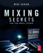 Mixing Secrets for  the Small Studio 1st Edition 9780240815800 0240815807